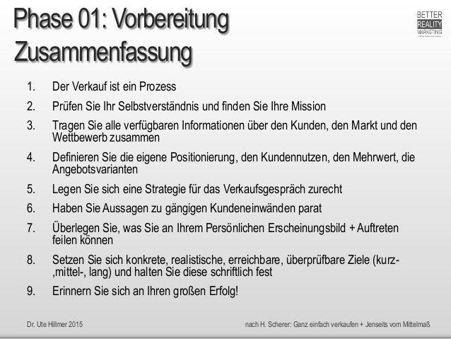 Dr. Ute Hillmer 2015 nach H. Scherer: Ganz einfach verkaufen + Jenseits vom Mittelmaß Zusammenfassung 1. Der Verkauf ist e...