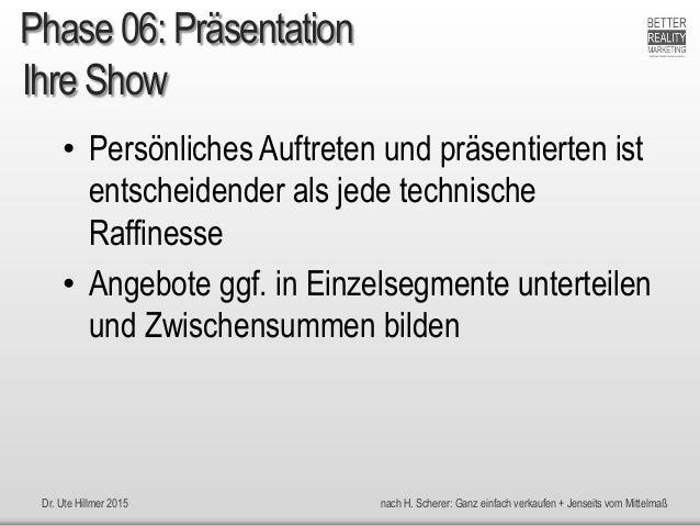 Dr. Ute Hillmer 2015 nach H. Scherer: Ganz einfach verkaufen + Jenseits vom Mittelmaß Ihre Show • Persönliches Auftreten u...
