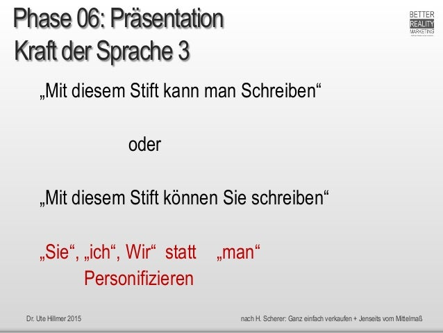"""Dr. Ute Hillmer 2015 nach H. Scherer: Ganz einfach verkaufen + Jenseits vom Mittelmaß Kraft der Sprache 3 """"Mit diesem Stif..."""