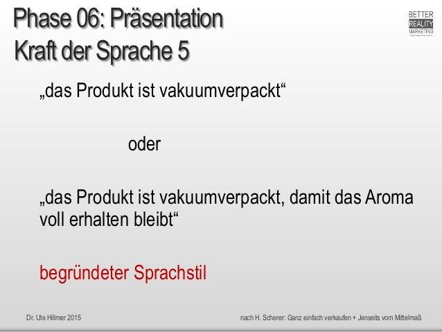 """Dr. Ute Hillmer 2015 nach H. Scherer: Ganz einfach verkaufen + Jenseits vom Mittelmaß Kraft der Sprache 5 """"das Produkt ist..."""
