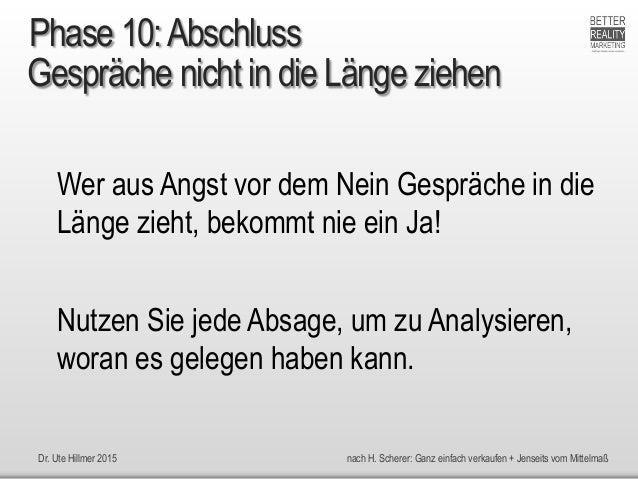 Dr. Ute Hillmer 2015 nach H. Scherer: Ganz einfach verkaufen + Jenseits vom Mittelmaß Gespräche nicht in die Länge ziehen ...