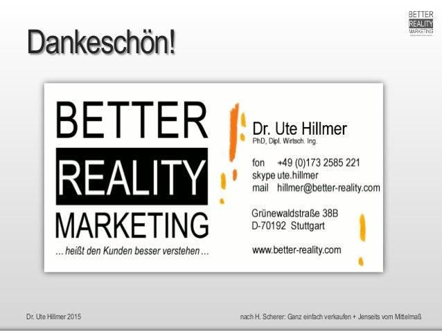 Dr. Ute Hillmer 2015 nach H. Scherer: Ganz einfach verkaufen + Jenseits vom Mittelmaß Dankeschön!