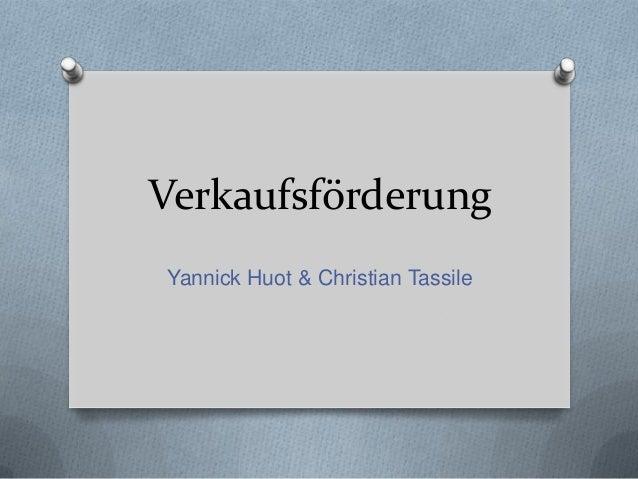 VerkaufsförderungYannick Huot & Christian Tassile