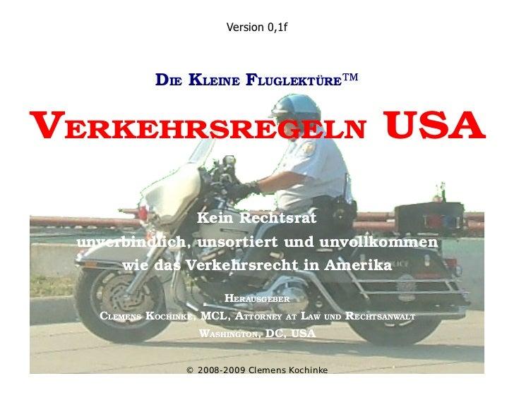 Version 0,1f                DIEKLEINEFLUGLEKTÜRE™   VERKEHRSREGELNUSA                      KeinRechtsrat  unverbindlic...