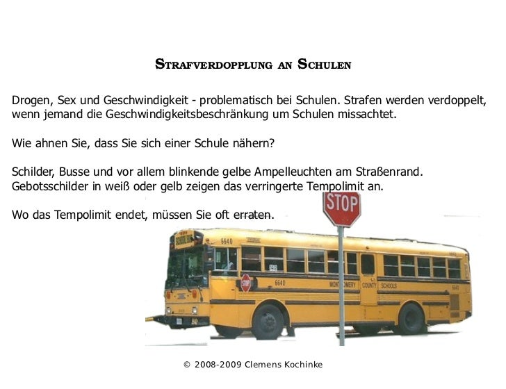 STRAFVERDOPPLUNGANSCHULEN  Drogen, Sex und Geschwindigkeit - problematisch bei Schulen. Strafen werden verdoppelt, wenn ...