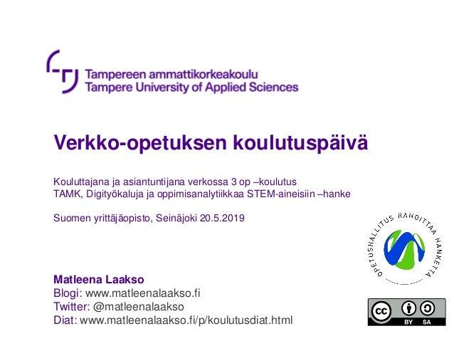 Verkko-opetuksen koulutuspäivä Kouluttajana ja asiantuntijana verkossa 3 op –koulutus TAMK, Digityökaluja ja oppimisanalyt...