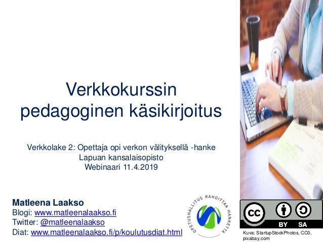 Verkkokurssin pedagoginen käsikirjoitus Verkkolake 2: Opettaja opi verkon välityksellä -hanke Lapuan kansalaisopisto Webin...