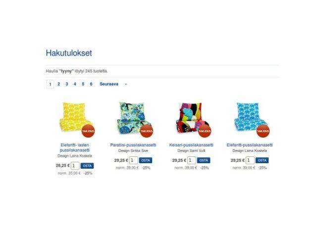 Paljousalennukset  Kolme kahden hinnalla  20% alennus, jos ostat yli 100 eurolla/yli neljä tuotetta/tms.  Voi liittyä m...