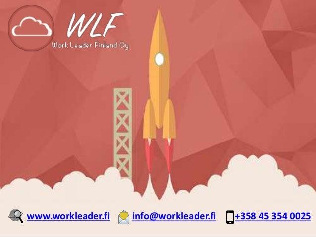 www.workleader.fi info@workleader.fi +358 45 354 0025