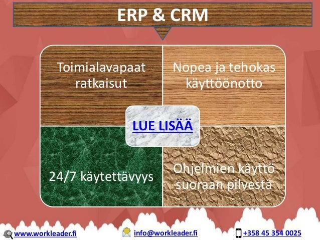 Toimialavapaat ratkaisut Nopea ja tehokas käyttöönotto 24/7 käytettävyys Ohjelmien käyttö suoraan pilvestä LUE LISÄÄ ERP &...