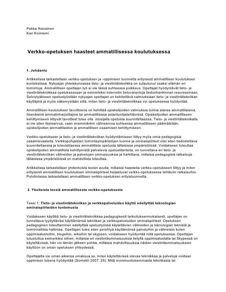 Pekka IhanainenKari KiviniemiVerkko-opetuksen haasteet ammatillisessa koulutuksessa1. JohdantoArtikkelissa tarkastellaan v...