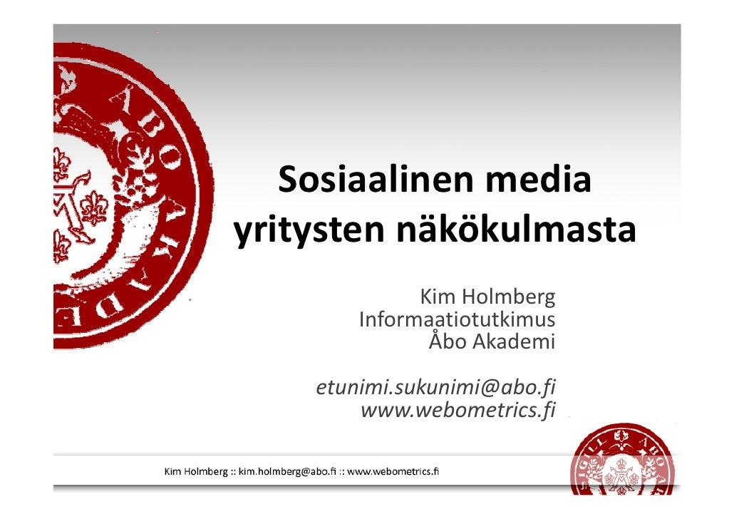 Sosiaalinen media yritysten näkökulmasta               Kim Holmberg         Informaatiotutkimus                Åbo Akademi...