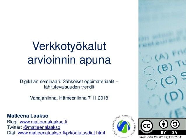 Verkkotyökalut arvioinnin apuna Digikillan seminaari: Sähköiset oppimateriaalit – lähitulevaisuuden trendit Vanajanlinna, ...