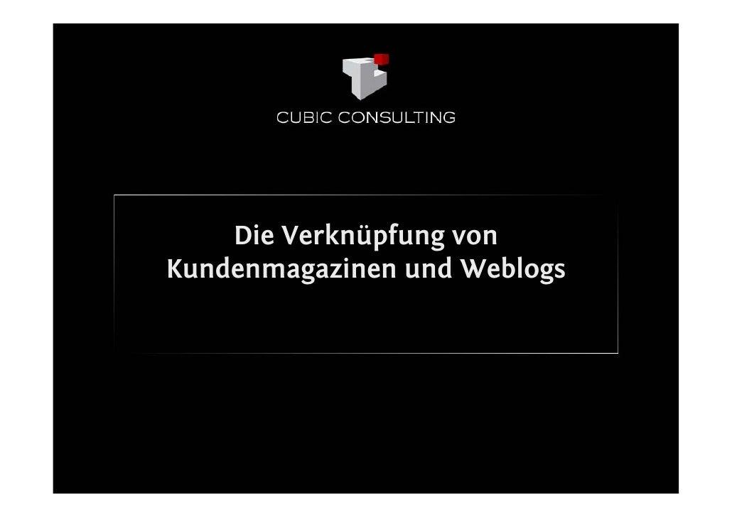 Die Verknüpfung von Kundenmagazinen und Weblogs