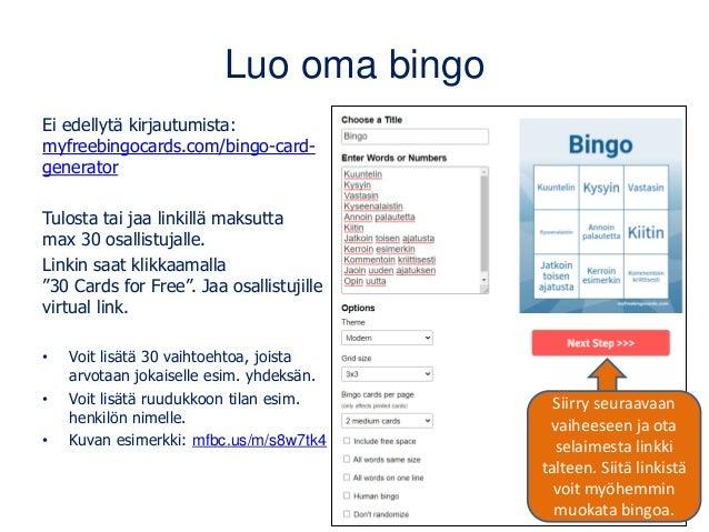 Luo oma bingo Ei edellytä kirjautumista: myfreebingocards.com/bingo-card- generator Tulosta tai jaa linkillä maksutta max ...