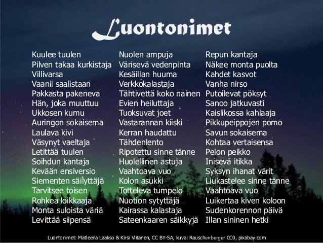 Luontonimet Luontonimet: Matleena Laakso & Kirsi Viitanen, CC BY-SA, kuva: Rauschenberger CC0, pixabay.com Kuulee tuulen P...