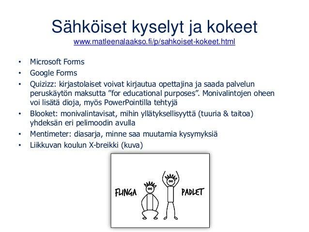 Sähköiset kyselyt ja kokeet www.matleenalaakso.fi/p/sahkoiset-kokeet.html • Microsoft Forms • Google Forms • Quizizz: kirj...