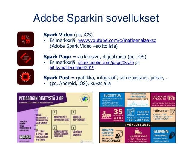 Adobe Sparkin sovellukset Spark Video (pc, iOS) • Esimerkkejä: www.youtube.com/c/matleenalaakso (Adobe Spark Video –soitto...
