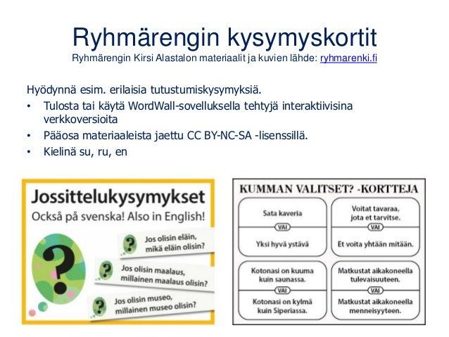 Ryhmärengin kysymyskortit Ryhmärengin Kirsi Alastalon materiaalit ja kuvien lähde: ryhmarenki.fi Hyödynnä esim. erilaisia ...