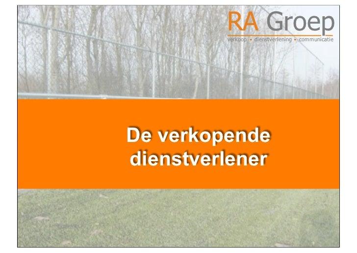 RA Groep         verkoop  dienstverlening  communicatieDe verkopendedienstverlener