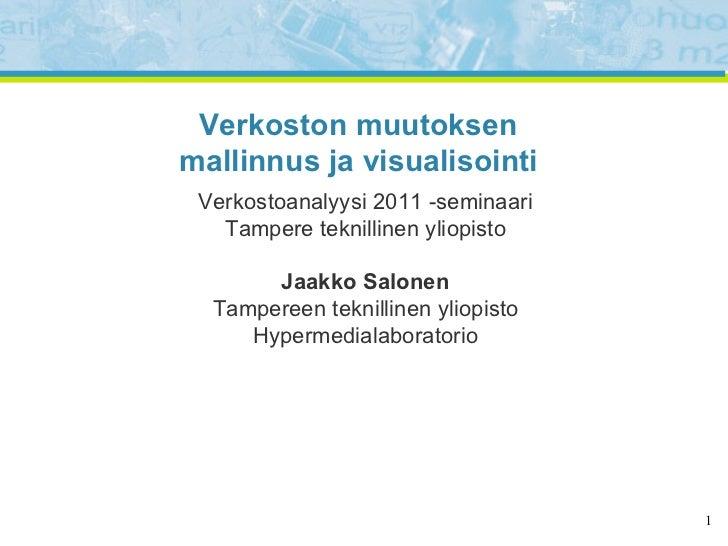 Verkostoanalyysi 2011 -seminaari Tampere teknillinen yliopisto Jaakko Salonen Tampereen teknillinen yliopisto Hypermediala...