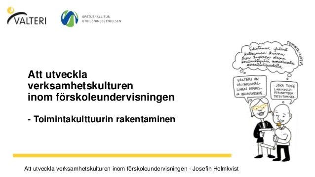 Att utveckla verksamhetskulturen inom förskoleundervisningen - Toimintakulttuurin rakentaminen Att utveckla verksamhetskul...
