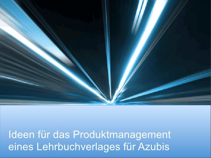Ideen für das Produktmanagementeines Lehrbuchverlages für Azubis