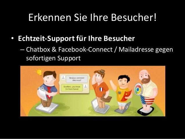 Erkennen Sie Ihre Besucher! • Echtzeit-Support für Ihre Besucher – Chatbox & Facebook-Connect / Mailadresse gegen sofortig...