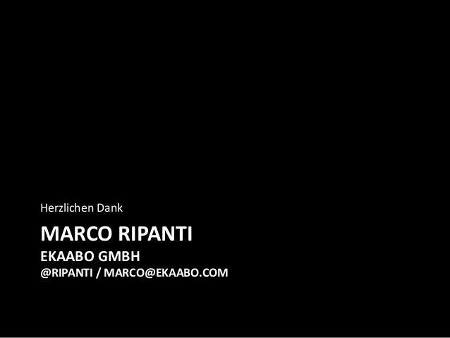 MARCO RIPANTI EKAABO GMBH @RIPANTI / MARCO@EKAABO.COM Herzlichen Dank