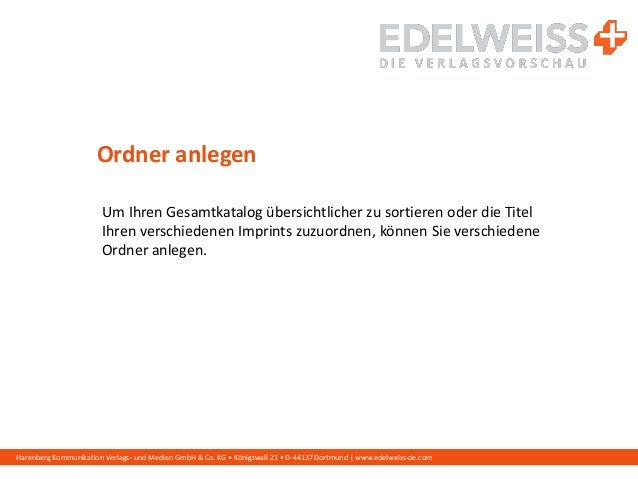 Harenberg Kommunikation Verlags- und Medien GmbH & Co. KG • Königswall 21 • D-44137 Dortmund | www.edelweiss-de.com Ordner...