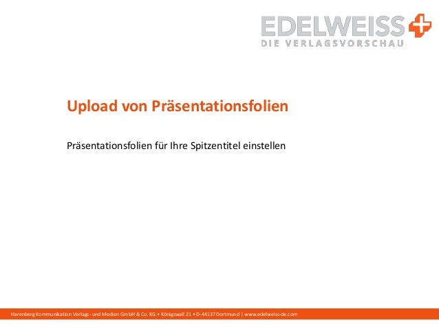 Harenberg Kommunikation Verlags- und Medien GmbH & Co. KG • Königswall 21 • D-44137 Dortmund   www.edelweiss-de.com Upload...
