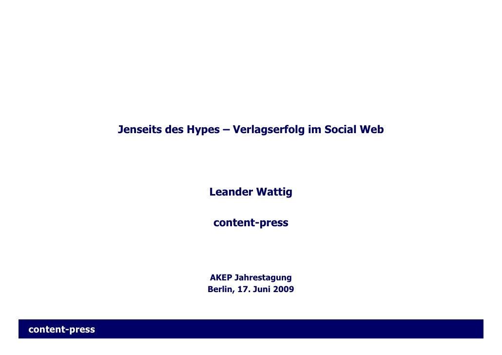 Jenseits des Hypes – Verlagserfolg im Social Web                                     Leander Wattig                       ...