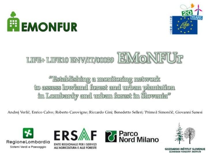 LIFE+ LIFE10 ENV/IT/00039                            EMoNFUr                    'Establishing a monitoring network        ...