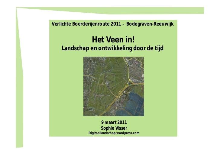 Verlichte Boerderijenroute 2011 – Bodegraven-Reeuwijk                 Het Veen in!    Landschap en ontwikkeling door de ti...