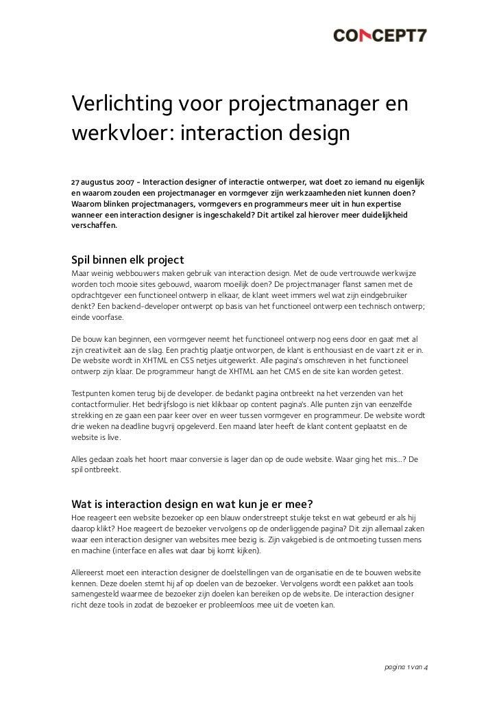 Verlichting voor projectmanager en werkvloer: interaction design 27 augustus 2007 - Interaction designer of interactie ont...