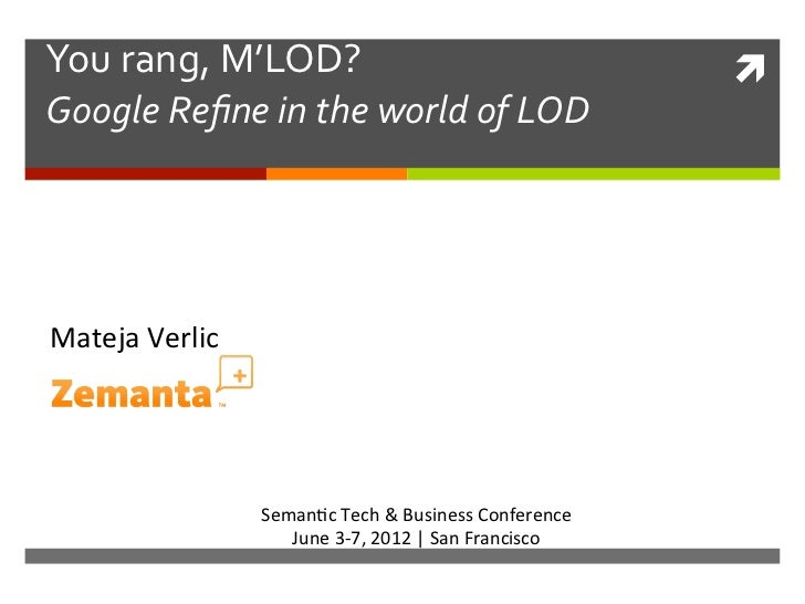 You	  rang,	  M'LOD?	                                                        ì	  Google	  Refine	  in	  the	  world	  of	 ...