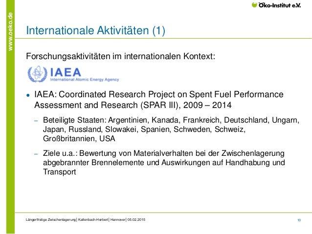 10 www.oeko.de Internationale Aktivitäten (1) Forschungsaktivitäten im internationalen Kontext: ● IAEA: Coordinated Resear...