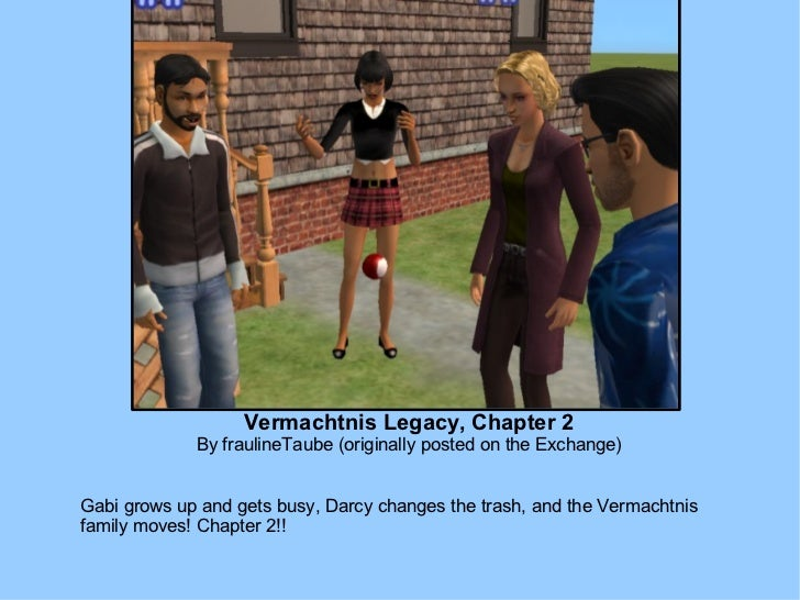Vermachtnis Legacy, Chapter 2 By fraulineTaube (originally posted on the Exchange) Gabi grows up and gets busy, Darcy chan...