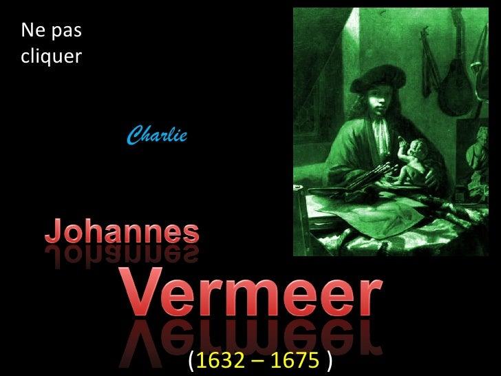 Ne pascliquer          Charlie                    (1632 – 1675 )