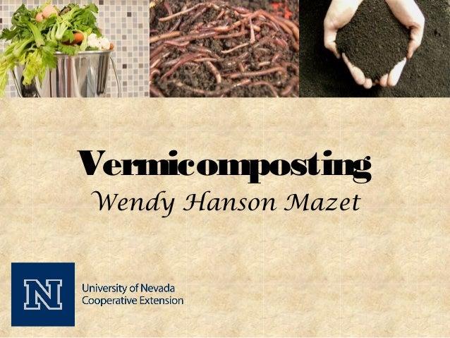 VermicompostingWendy Hanson Mazet