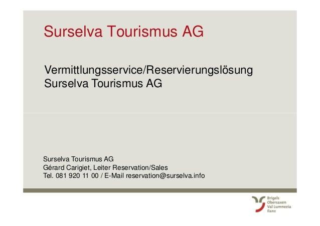 Surselva Tourismus AG  Vermittlungsservice/Reservierungslösung  Surselva Tourismus AG  Surselva Tourismus AG  Gérard Carig...