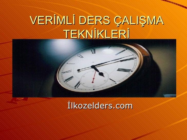 VERİMLİ DERS ÇALIŞMA TEKNİKLERİ İlkozelders.com