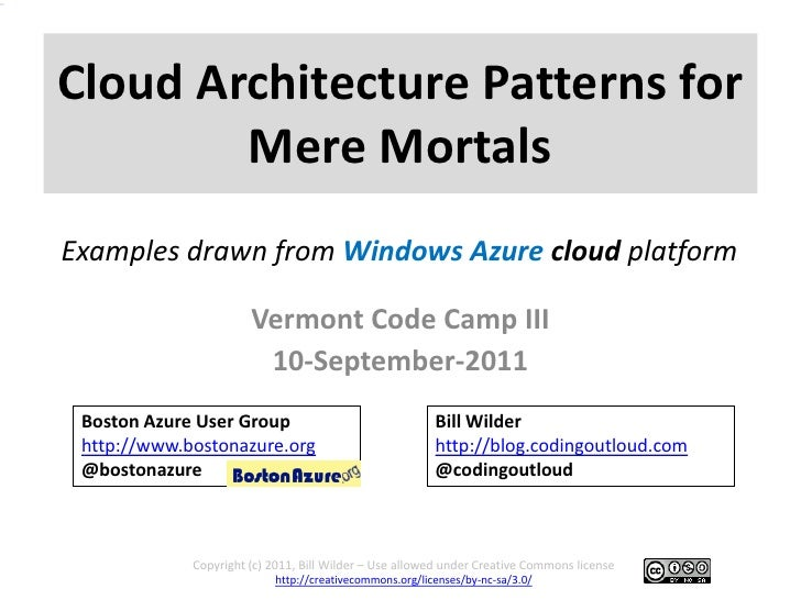 <br />Cloud Architecture Patterns for Mere Mortals<br />Examples drawn from Window...