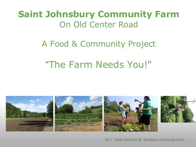 """Saint Johnsbury Community Farm On Old Center Road A Food & Community Project """"The Farm Needs You!"""" 2011 - Oliver Smith for..."""