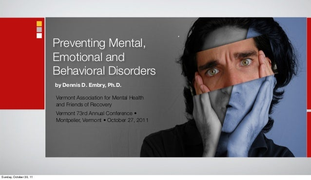 Preventing Mental, Emotional and Behavioral Disorders Vermont Association for Mental Health and Friends of Recovery Vermon...