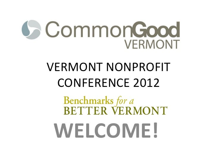 VERMONT NONPROFIT CONFERENCE 2012WELCOME!