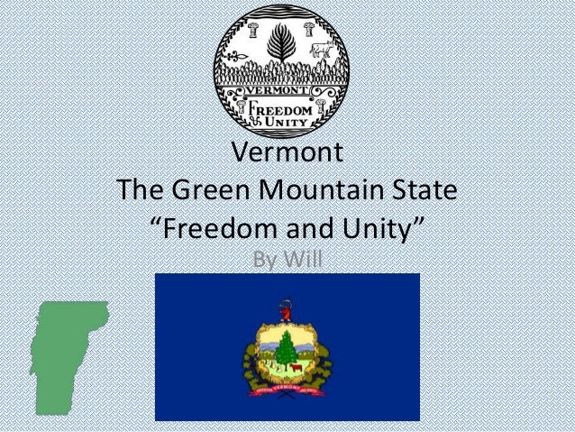 "VermontThe Green Mountain State""Freedom and Unity""By Will"