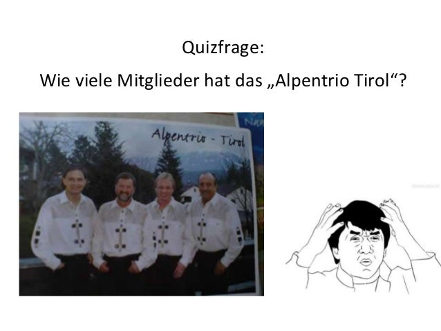 """Quizfrage:Wie viele Mitglieder hat das """"Alpentrio Tirol""""?"""