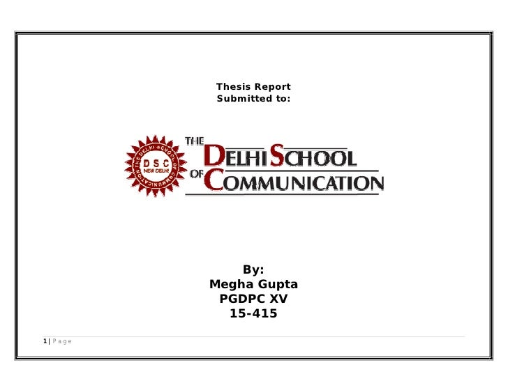 Thesis Report         Submitted to:             By:         Megha Gupta          PGDPC XV           15-4151|Page