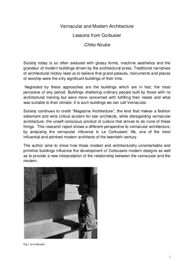 1 Vernacular and Modern Architecture Lessons from Corbusier Chiko Ncube Society today is so often seduced with glossy form...